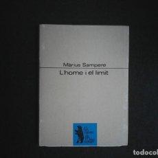 Libros de segunda mano: L'HOME I EL LIMIT MARIUS SAMPERE. Lote 115622727