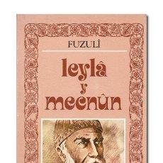 Libros de segunda mano: FUZULÎ.– LEYLÂ Y MECNÛN. EDICIÓN DE SÜLEYMAN SALOM,. MADRID, EDITORA NACIONAL, 1982.. Lote 115675676