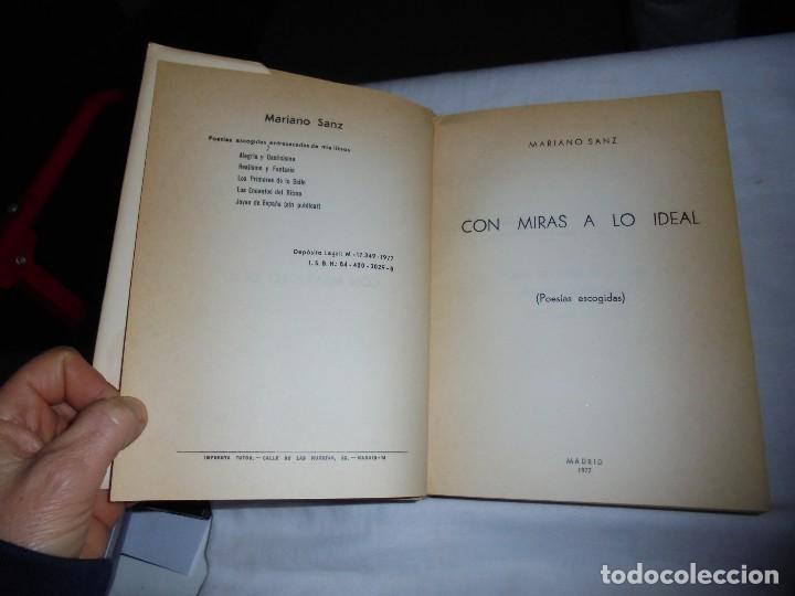 Libros de segunda mano: CON MIRAS A LO IDEAL(POESIAS ESCOGIDAS)MARIANO SANZ,.MADRID 1977.DEDICADO Y FIRMADO POR EL AUTOR - Foto 5 - 115696231