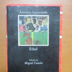 Libros de segunda mano: ANTONIO GAMONEDA, EDAD, CATEDRA. POESIA ESPAÑOLA. Lote 115736119