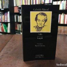 Libros de segunda mano: TALA. LAGAR - GABRIELA MISTRAL; NURIA GIRONA (ED.). Lote 115639604
