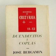 Libros de segunda mano: DUENDECITOS Y COPLAS POR JOSÉ BERGAMÍN. RENUEVOS DE CRUZ Y RAYA 11-12. Lote 116240171