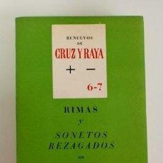 Libros de segunda mano: RIMAS Y SONETOS REZAGADOS POR JOSÉ BERGAMÍN. RENUEVOS DE CRUZ Y RAYA 6-7. Lote 116242923