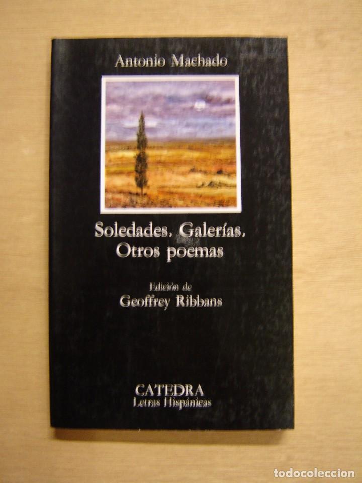 SOLEDADES - GALERÍAS - OTROS POEMAS - ANTONIO MACHADO (Libros de Segunda Mano (posteriores a 1936) - Literatura - Poesía)