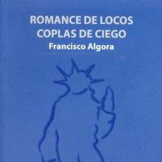 Libros de segunda mano: ROMANCE DE LOCOS, COPLAS DE CIEGO - FRANCISCO ALGORA. Lote 116568347