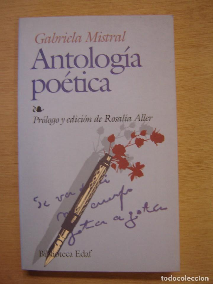 ANTOLOGÍA POÉTICA - GABRIELA MISTRAL (Libros de Segunda Mano (posteriores a 1936) - Literatura - Poesía)