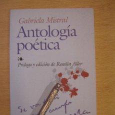 Libros de segunda mano: ANTOLOGÍA POÉTICA - GABRIELA MISTRAL. Lote 116584543