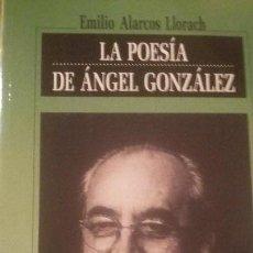 Libros de segunda mano: LA POESÍA DE ÁNGEL GONZÁLEZ /EMILIO ALARCOS. Lote 116653083