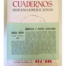 Libros de segunda mano: CUADERNOS HISPANOAMERICANOS. Nº 352-354 HOMENAJE A VICENTE ALEIXANDRE. Lote 116688135