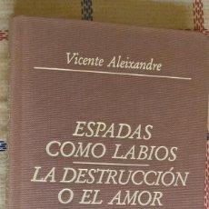 Libros de segunda mano: ESPADAS COMO LABIOS / LA DESTRUCCIÓN O EL AMOR , VICENTE ALEIXANDRE. Lote 116693671