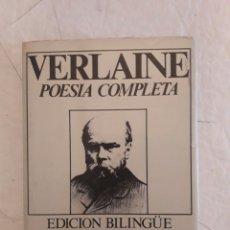 Libros de segunda mano: VERLAINE. POESÍA COMPLETA. EDICIÓN BILINGÜE. TOMO II. 313 PÁGINAS.. Lote 116921422
