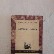 Libros de segunda mano: EMILIO CARRERE. ANTOLOGÍA POÉTICA. AUSTRAL 1949. 144 PÁGINAS. Lote 116929268
