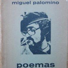 Libros de segunda mano: POEMAS. MIGUEL PALOMINO. 1973. Lote 116969691