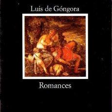 Libros de segunda mano: LUIS DE GÓNGORA : ROMANCES (CÁTEDRA, 2000). Lote 117154307