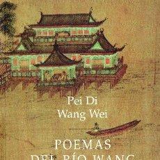 Libros de segunda mano: PEI DI / WANG WEI : POEMAS DEL RIO WANG (1999) BILINGÜE CHINO CASTELLANO. Lote 117155851