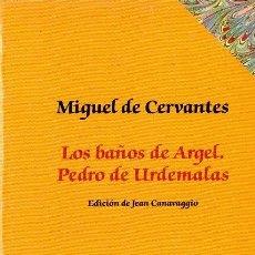 Libros de segunda mano: CERVANTES : LOS BAÑOS DE ARGEL / PEDRO DE URDEMALAS (TAURUS, 1992). Lote 117157119