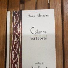 Libros de segunda mano: COLUMNA VERTEBRAL,ANNA ALMAZAN,FIRMADO Y DEDICADO POR LA AUTORA,EN CATALÀ. Lote 117632359