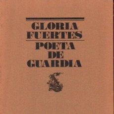 Libros de segunda mano: GLORIA FUERTES : POETA DE GUARDIA (EL BARDO, 1975). Lote 117673743