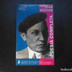 Libros de segunda mano: JUAN ALCAIDE POESIA COMPLETA. Lote 117754347