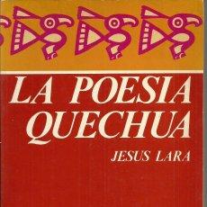 Libros de segunda mano: POESÍA QUECHUA, ESTUDIO Y TEXTOS BILINGÜES, FONDO DE CULTURA. Lote 117778395
