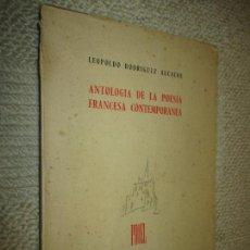 Libros de segunda mano: ANTOLOGÍA DE LA POESÍA FRANCESA CONTEMPORÁNEA, LEOPOLDO RODRÍGUEZ ALCALDE, PROEL, SANTANDER 1950. Lote 117922787