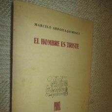 Libros de segunda mano: EL HOMBRE ES TRISTE, POR MARCELO ARROITA-JAUREGUI, PROEL, SANTANDER 1951. Lote 117923027