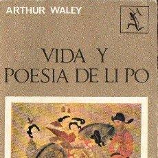 Libros de segunda mano: ARTHUR WALLEY : VIDA Y POESIA DE LI PO (SEIX BARRAL, 1969). Lote 117936099