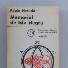 Libros de segunda mano: PABLO NERUDA // MEMORIAL DE ISLA NEGRA // 1972 // LOSADA. Lote 117980839