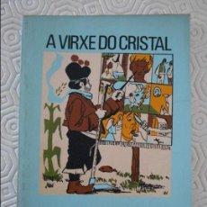 Libros de segunda mano: A VIRXE DO CRISTAL. M. CURROS ENRIQUEZ. O MOUCHO Nº 12. EDICIONS CASTRELOS 1973. EN GALEGO. 57 PAGIN. Lote 118048975