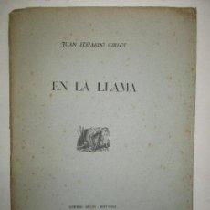 Libros de segunda mano: EN LA LLAMA. CIRLOT, JUAN EDUARDO. 1945. PRIMERA EDICIÓN. DEDICATORIA AUTÓGRAFA.. Lote 118146403