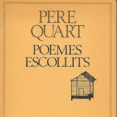 Libros de segunda mano: PERE QUART. POEMES ESCOLLITS. Lote 118595535