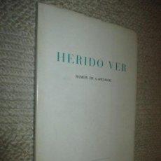 Libros de segunda mano: HERIDO VER, POR RAMÓN DE GARCIASOL, TAGORO, LAS PALMAS DE GRAN CANARIA, 1965. Lote 118801583