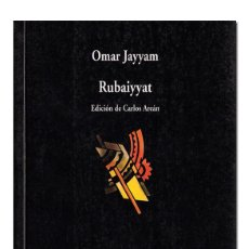 Libros de segunda mano: JAYYAM (OMAR).– RUBAIYYAT. EDICIÓN DE CARLOS AREÁN. MADRID, COLECCIÓN VISOR DE POESÍA, 2003.. Lote 118985434