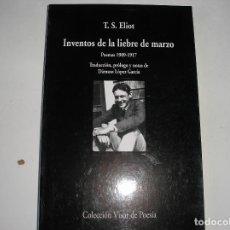 Libros de segunda mano: INVENTOS DE LA LIEBRE DE MARZO, POEMAS 1909-1917.- T.S. ELIOT- VISOR,2001. Lote 119010271