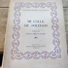 Libros de segunda mano: MI CALLE DE SOLEDAD, ANTONIO RODRIGUEZ BUZON, SEVILLA, 1953, PROLOGO MONTERO GALVACHE, 85 PAGINAS. Lote 119080027