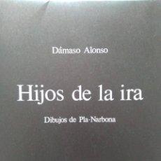 Libros de segunda mano: DÁMASO ALONSO: HIJOS DE LA IRA. EJEMPLAR FIRMADO Y NUMERADO: 112 DE 200. DIBUJOS DE PLA-NARBONA. Lote 119092147