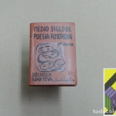 Libros de segunda mano: LOPEZ GORGE, JACINTO: MEDIO SIGLO DE POESÍA AMOROSA (1900-1950). Lote 119178011