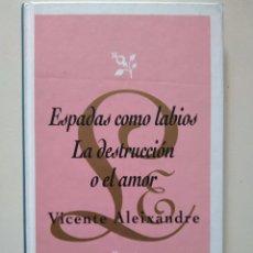 Libros de segunda mano: VICENTE ALEIXANDRE: ESPADAS COMO LABIOS. LA DESTRUCCIÓN O EL AMOR. Lote 119358243