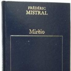 Libros de segunda mano: 079-MIREIO Y OTROS POEMAS-MISTRAL, GABRIELA,PREMIO NOBEL, ORBIS, TAPA DURA. Lote 54228164
