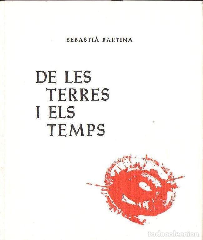 SEBASTIÀ BARTINA : DE LES TERRES I EL TEMPS (1967) EN CATALÁN - ILUSTRADO (Libros de Segunda Mano (posteriores a 1936) - Literatura - Poesía)