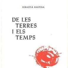 Libros de segunda mano: SEBASTIÀ BARTINA : DE LES TERRES I EL TEMPS (1967) EN CATALÁN - ILUSTRADO. Lote 119838627