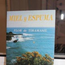 Libros de segunda mano: MIEL Y ESPUMA - FLOR DE TIRAMASIL, MARIA NIEVES SAMBLAS. CANARIAS 1991. Lote 120051811