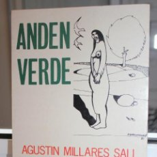 Libros de segunda mano: ANDEN VERDE, AGUSTIN MILLARES SALL. CANARIAS 1982 1ª EDICION. Lote 120133783