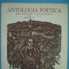Libros de segunda mano: RECTOR DE VALLFOGONA - ANTOLOGIA POETICA - ALBERT ROSSICH, 1985 (LIMITADA A 50 EXEMPLARS, ES EL 9). Lote 120181215
