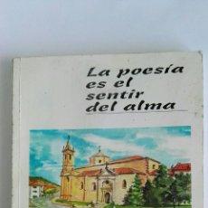 Libros de segunda mano: LA POESÍA ES EL SENTIR DEL ALMA. Lote 120278975