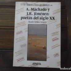 Libros de segunda mano: A. MACHADO Y J.R. JIMÉNEZ: POETAS DEL SIGLO XX. Lote 120317299