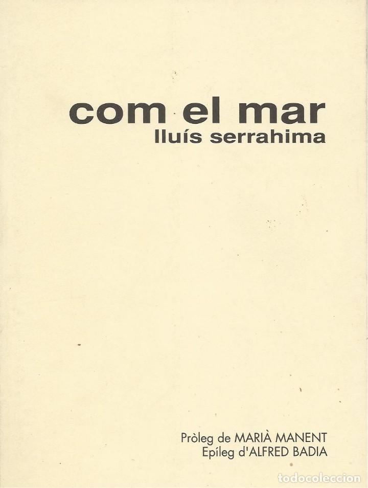 COM EL MAR, LLUÍS SERRAHIMA -EXEMPLAR DEDICAT PER L'AUTOR- (Libros de Segunda Mano (posteriores a 1936) - Literatura - Poesía)