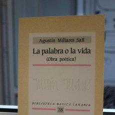Libros de segunda mano: OBRA POETICA.LA PALABRA O LA VIDA, AGUSTIN MILLARES SAL. CANARIAS 1989. Lote 120449027