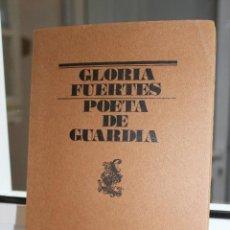 Libros de segunda mano: POETA DE GUARDIA, GLORIA FUERTES. POESIA. EL BARDO 1979. Lote 120498435