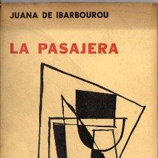 Libros de segunda mano: JUANA DE IBARBOUROU : LA PASAJERA (LOSADA, 1967). Lote 120523375